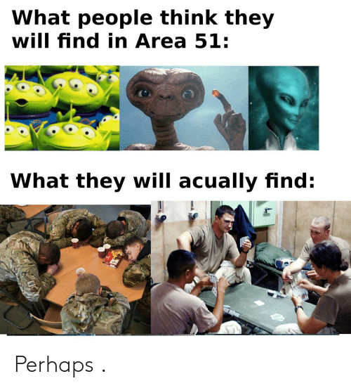 What Happened Before The Area 51 Memes Came Out Imgflip