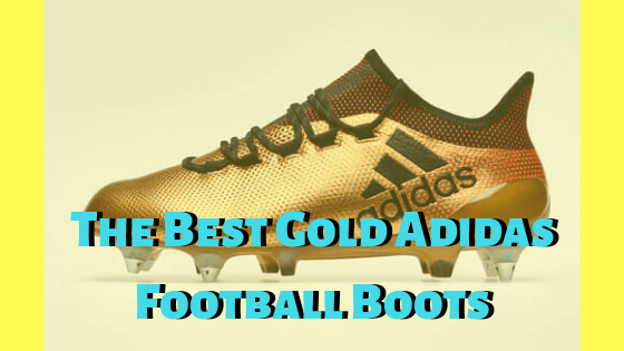 889245be13 Gold Adidas Football Boots Adidas X 17.1 Review You Can Get These Gold  Adidas Football Boots