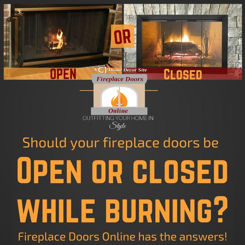 Should Your Fireplace Doors Be Open Or Closed While