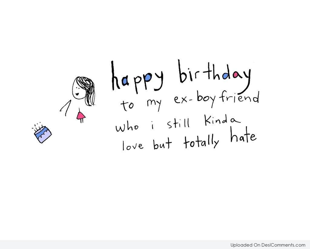 Happy Birthday Quotes Ex Boyfriend Happy Birthday Quotes