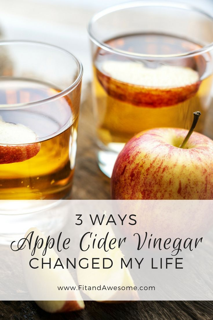 3 Ways Apple Cider Vinegar Changed My Life Fit and