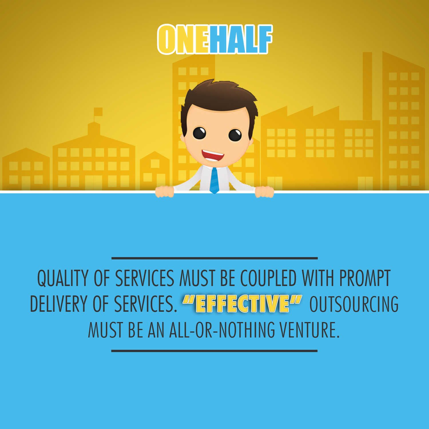 This is the reason why you should outsource to OneHalf