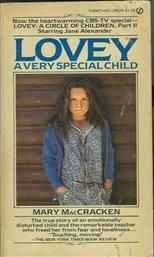 lovey a very special child Lovey, a very special child front cover mary maccracken  her animal like  characteristics a special needs child who is brought into a private school finds.