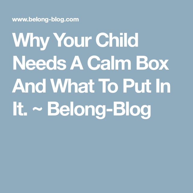 Why Your Kid Needs A Debit Card: Why Your Child Needs A Calm Box And What To Put In It