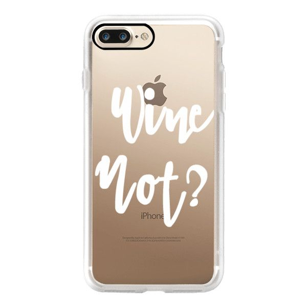 Wine Not? - iPhone 7 Plus Case And Cover ($40) ❤ liked on Polyvore featuring accessories, tech accessories, iphone case, clear iphone case, apple iphone case, iphone cases and iphone cover case