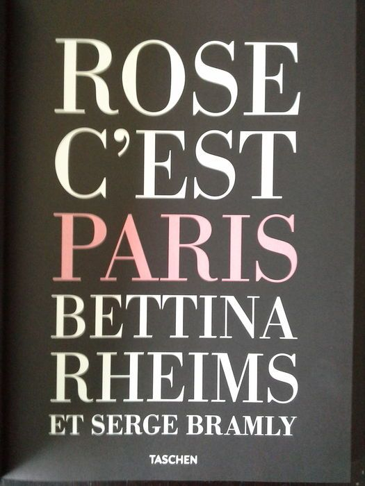 Fotografie; Bettina Rheims - Rose, C'est Paris - 2011