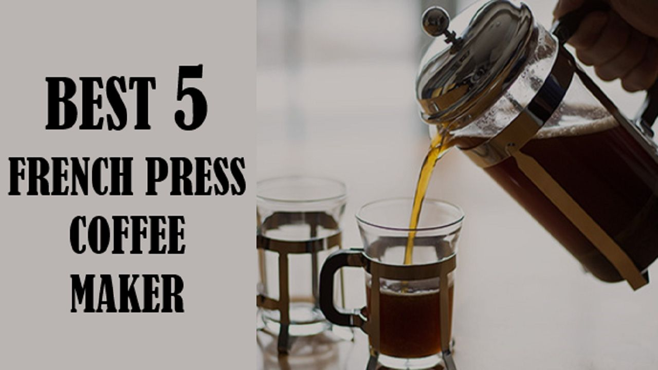 Best 5 french press coffee makers best 5 french press