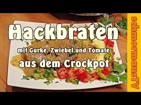 Hackbraten mit Cornichons aus dem Crockpot / Slow Cooker - Kochen mit dem Crockpot - - YouTube