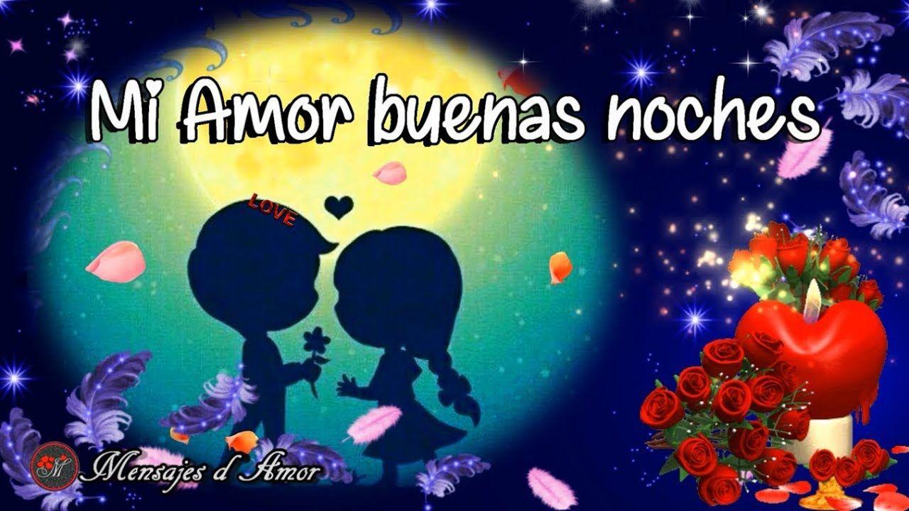 Video De Amor Para Dedicar Buenas Noches Te Dedico Un Lindo Mensaje Gifs De Buenas Noches Imágenes De Buenas Noches Amor Buenas Noches Hermoso