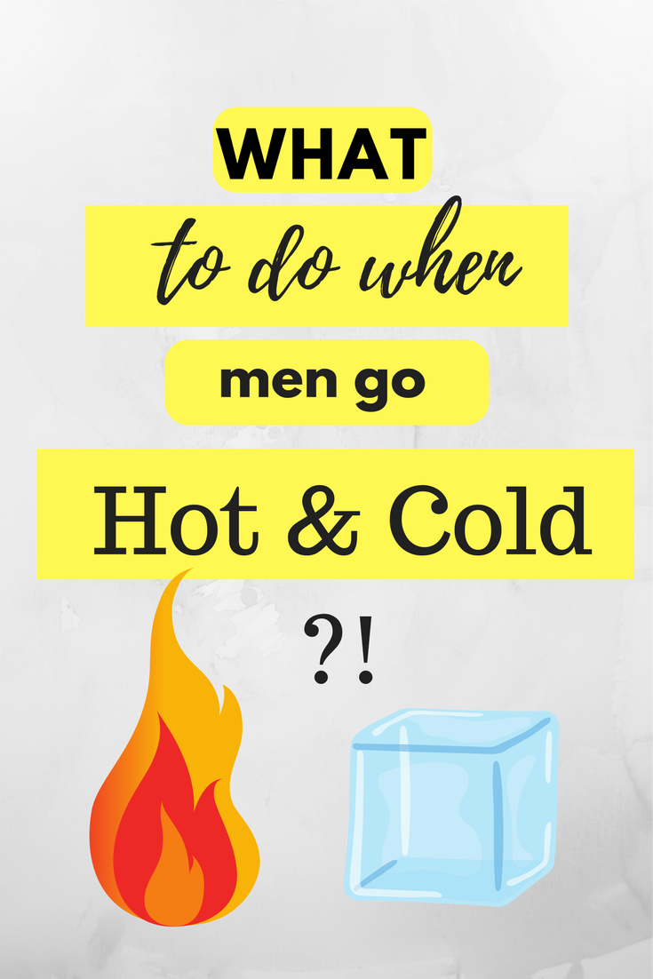 Dating a man who runs hot and cold