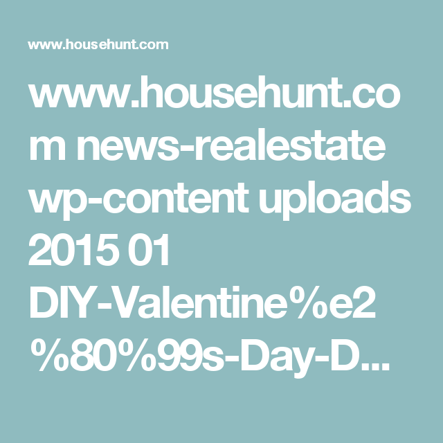 www.househunt.com news-realestate wp-content uploads 2015 01 DIY-Valentine%e2%80%99s-Day-Decorations-5.gif
