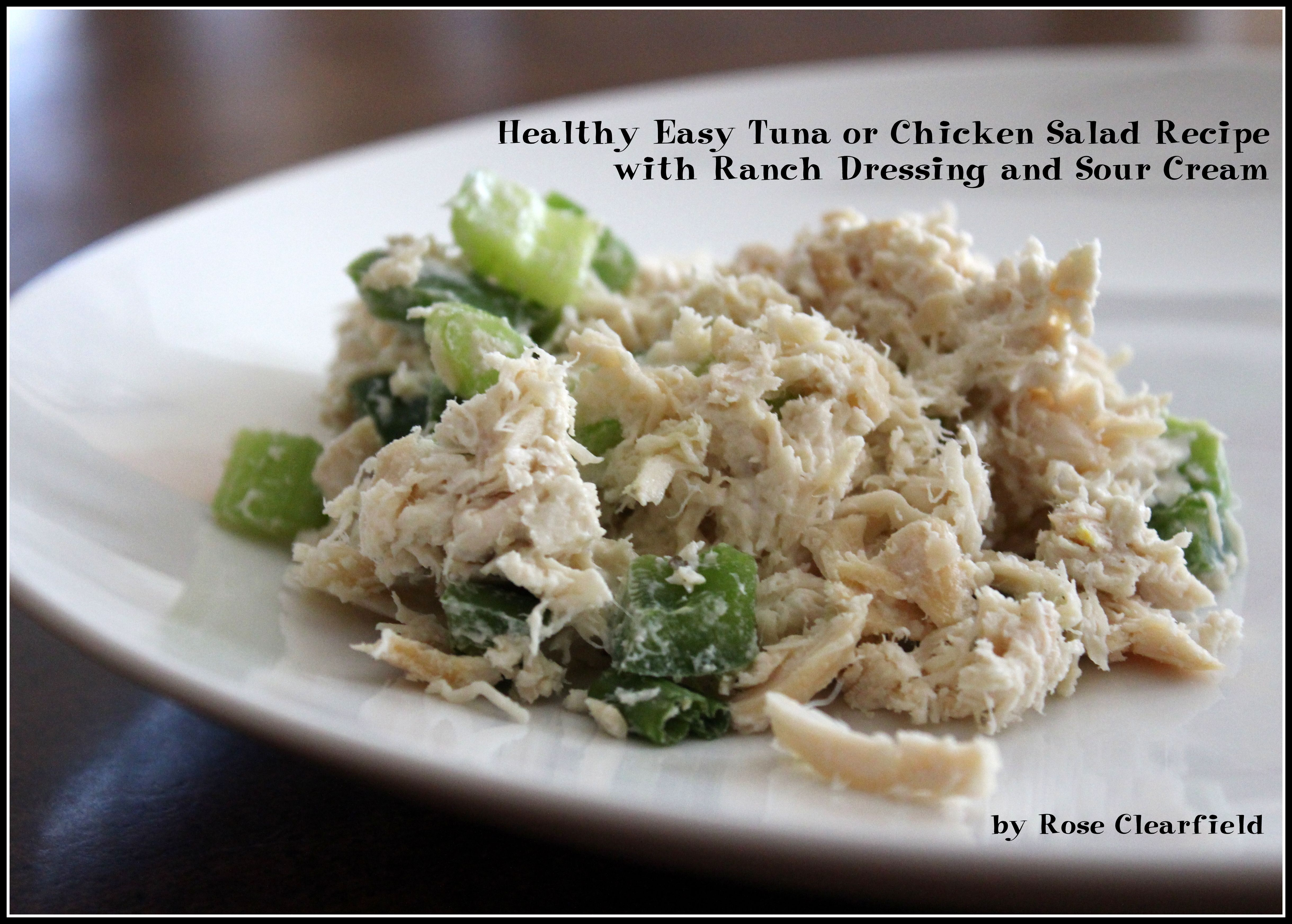Healthy Easy Tuna Or Chicken Salad Recipe With Ranch Dressing And Sour Cream Salad Recipes Healthy Easy Chicken Salad Recipes Healthy Salad Recipes