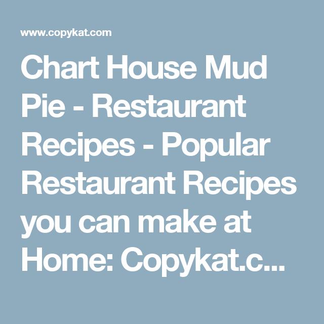 Chart House Mud Pie Recipe Dessert Recipes Restaurant Recipes
