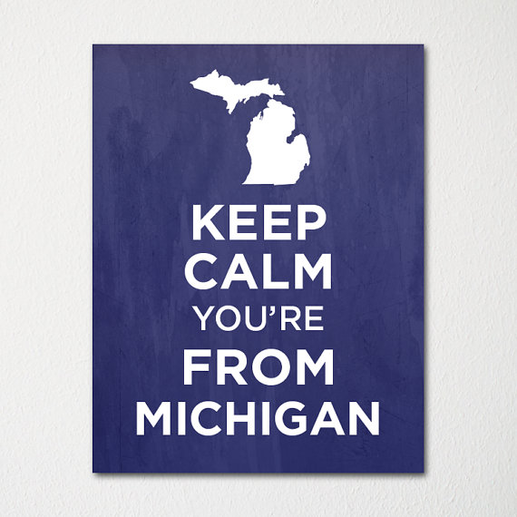 Keep Calm You're From Michigan - Any Location Available - 8x10 Fine Art Print - Choice of Color - Purchase 3 and Receive 1 FREE