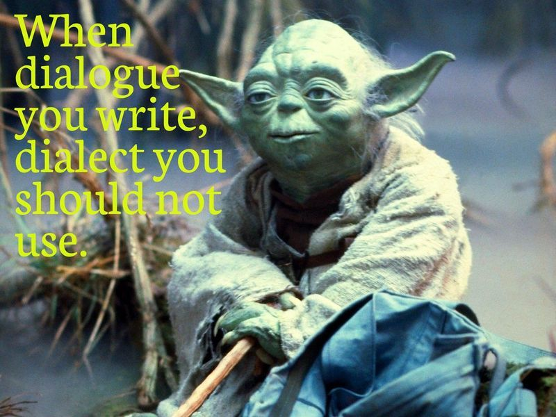 When Dialogue You Write Dialect You Should Not Use Star Wars Pictures Star Wars Yoda Star Wars Episodes