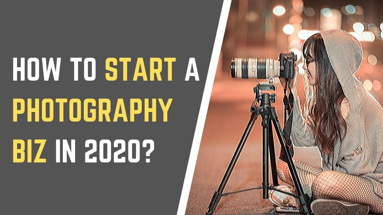 How To Start A Photography Business 2020 Top 5 Tips To Make Photograph Photography Business Photography Way To Make Money
