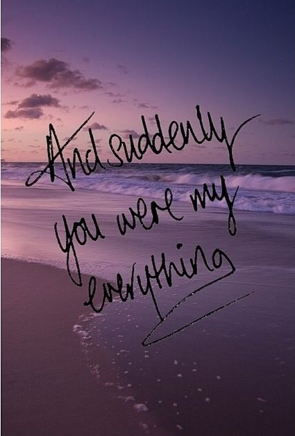 And Suddenly You Were My Everything Quotes Such You Are My