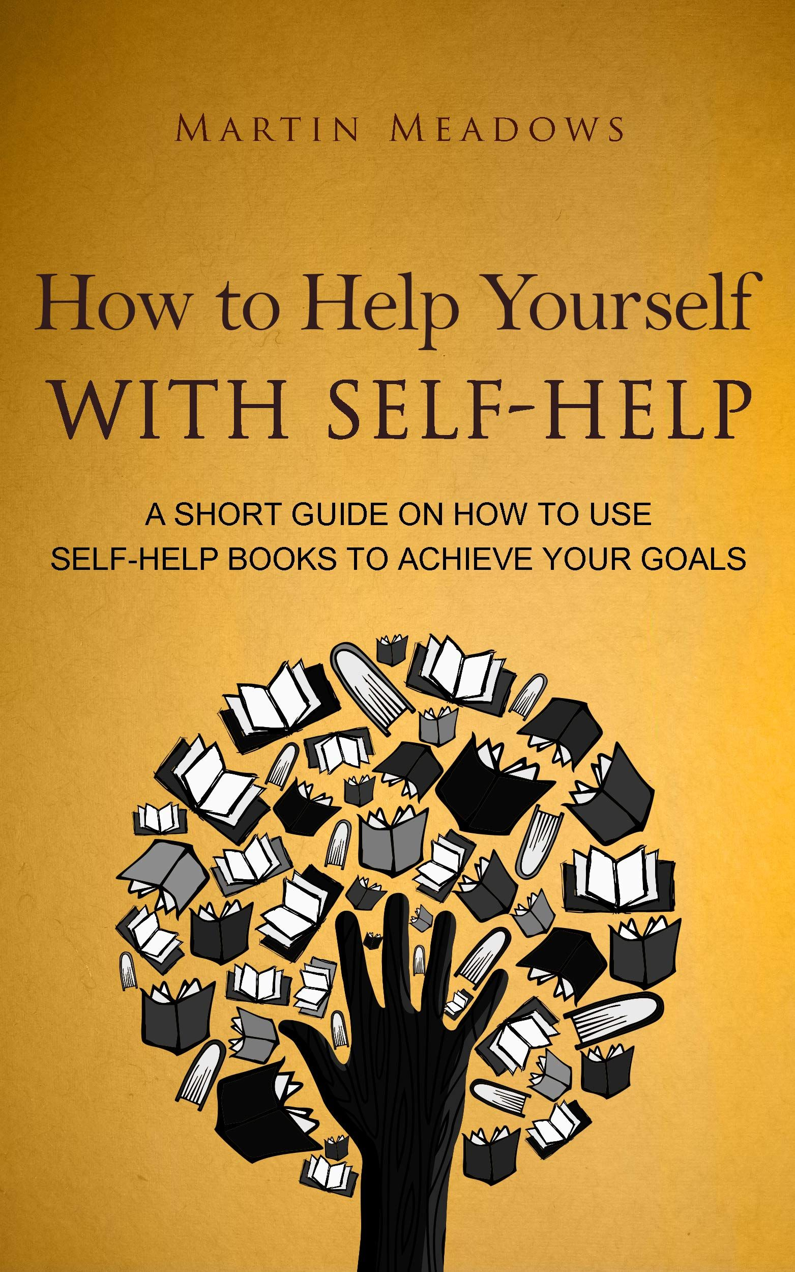 Pdf Epub Free Download How To Help Yourself With Self Help A