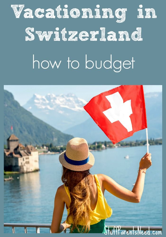 Costs to Anticipate for a Family Vacation in Switzerland ...