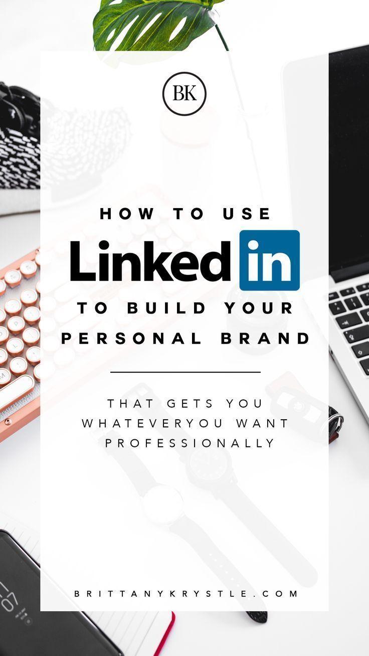 How to Use #LinkedIn to Build Your Personal #Brand // Brittany Krystle -- #workandtraveltips #LinkedIn #brandinganddesigntips #brandingtips #businesstips