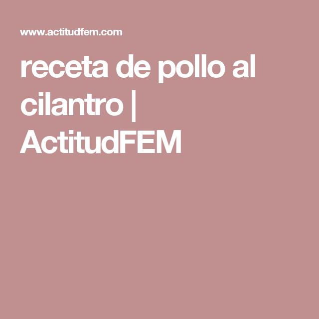 receta de pollo al cilantro | ActitudFEM