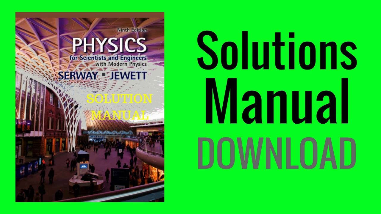 Solutions Manual for Physics For Scientists and Engineers 9th Edition b.
