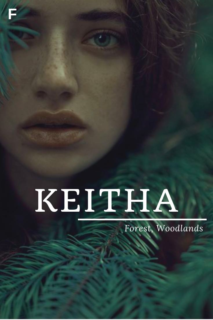 Keitha, meaning Forest, Woodlands, Scottish names, K baby