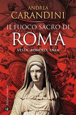 Editori Laterza :: Il fuoco sacro di Roma