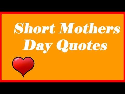 Short Mothers Day Quotes Mother Day Quotes Holidays