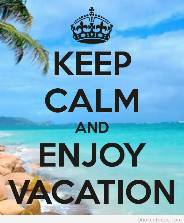 Enjoy Your Vacation Images : enjoy, vacation, images, Carey, Enjoy, Vacation,, Vacation, Quotes,, Vacations