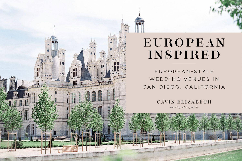 Top 6 Most European Wedding Venues in San Diego | European ...