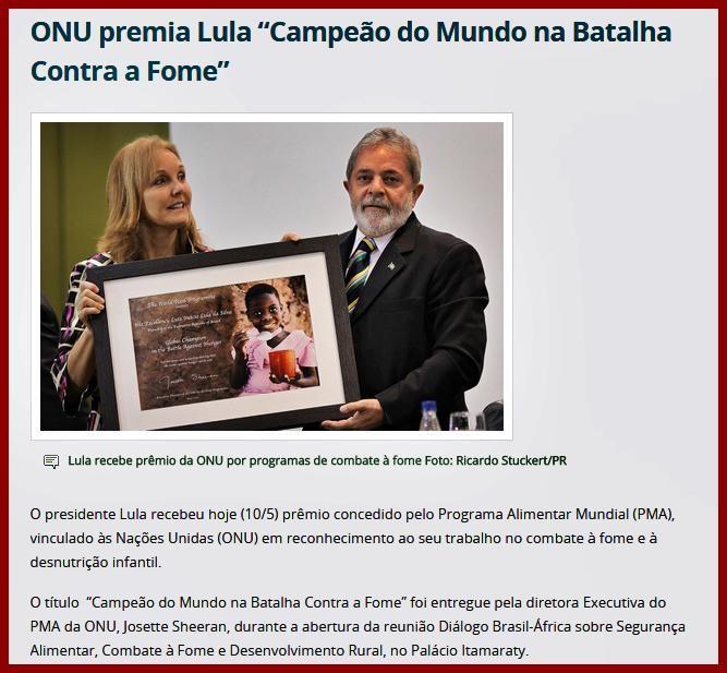 """INVEJA MATA A TUCANADA.  ONU premia Lula """"Campeão do Mundo na Batalha Contra a Fome"""" http://blog.planalto.gov.br/onu-premia-lula-%e2%80%9ccampeao-do-mundo-na-batalha-contra-a-fome%e2%80%9d/… …"""