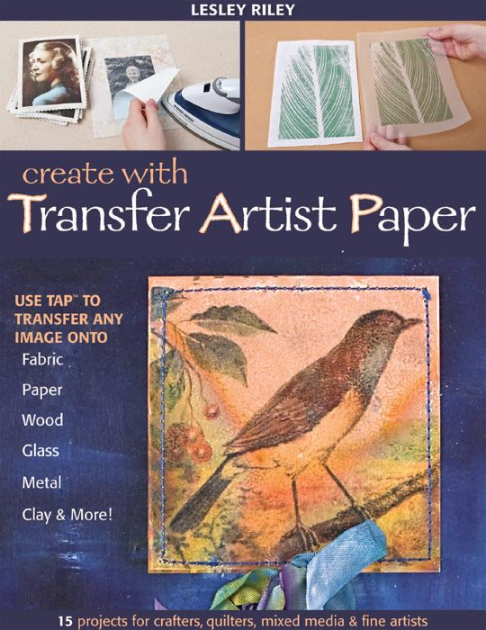 Create With Transfer Artist Paper Image Transfer Transfer Paper Projects