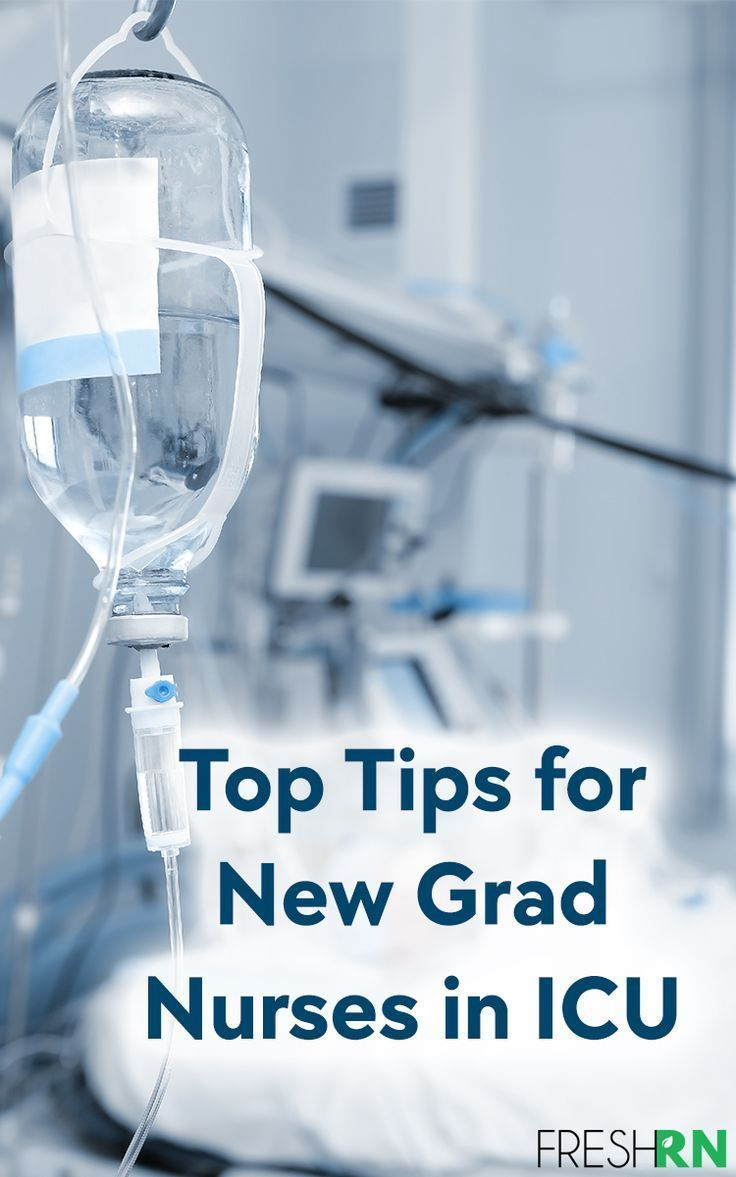Top Tips for New Grad Nurses in ICU in 2020 Icu nursing