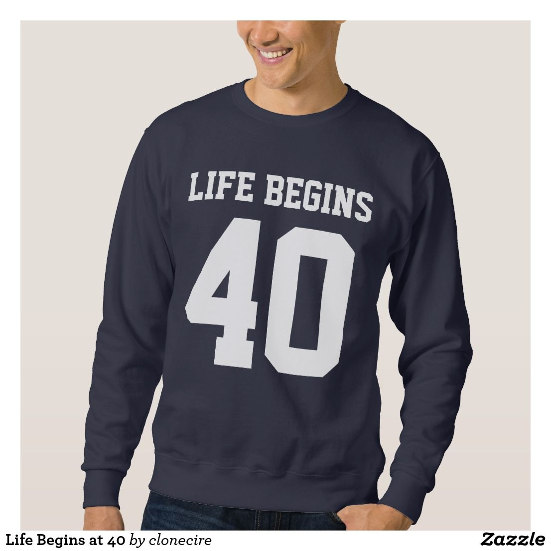 Life Begins At 40 Sweatshirt