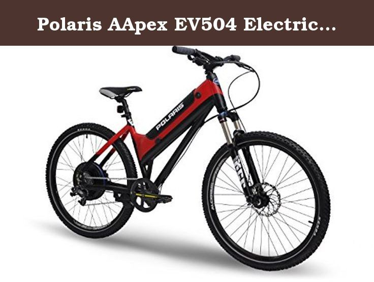 Polaris Aapex Ev504 Electric Mountain Bike From Shocking Rides Frame 6061 T 6 Alloy Color Red Black Fork Sunto Electric Bicycle Electric Mountain Bike Bicycle