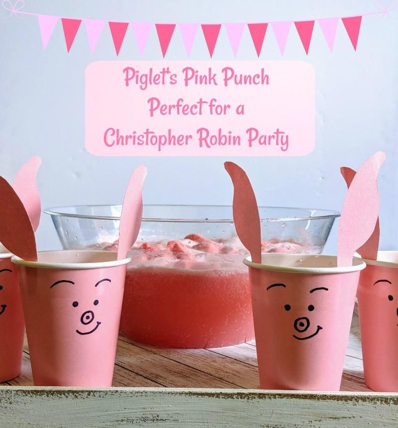 Piglet S Pink Punch Perfect For Your Christopher Robin Party Winnie The Pooh Birthday Piglet Birthday Disney Baby Shower
