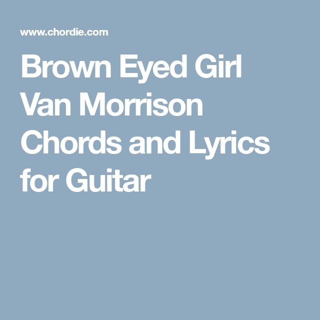 Brown Eyed Girl Van Morrison Chords and Lyrics for Guitar ...
