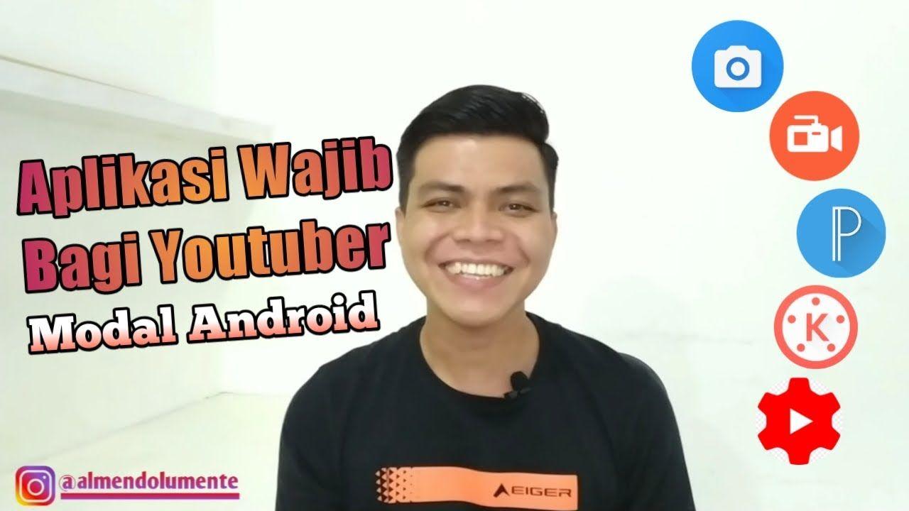 Aplikasi Wajib Bagi Youtuber Modal Android Youtuber Android Youtube