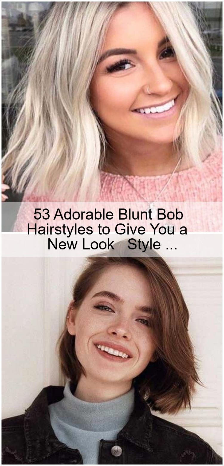 53 Adorable Blunt Bob Hairstyles To Give You A New Look Fashion Hair Style Ha Haarschnitt Bob Bob Gute Friseure