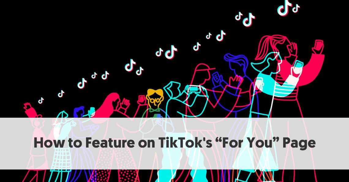 How To Feature On Tiktok S For You Page Popular Hashtags Music Backgrounds Social Media