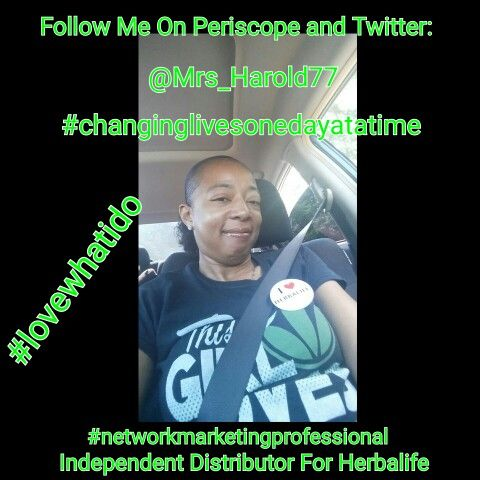 Let's Connect!!  Follow me and I'll follow back!! #lovewhatido #changinglivesonedayatatime #herbalifechangedmylife #networkmarketingprofessional #independentdistributor   Periscope and Twitter  @Mrs_Harold77