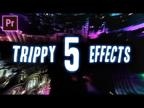 5 TRIPPY Visual Effects for your Next Video Project! (Adobe