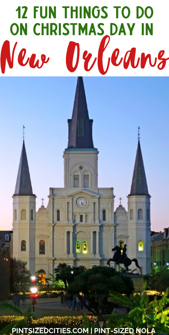 12+ Fun Things To Do On Christmas Day In New Orleans   New orleans, Celebration in the oaks, Fun ...
