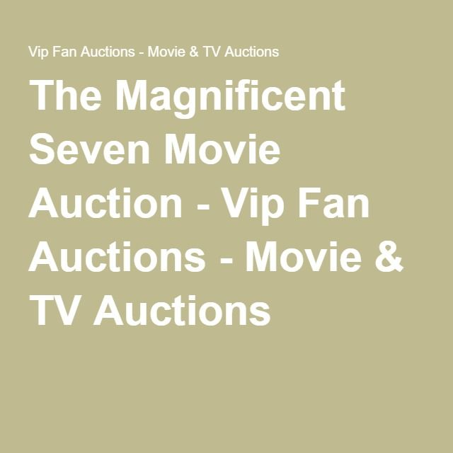 The Magnificent Seven Movie Auction - Vip Fan Auctions - Movie & TV Auctions