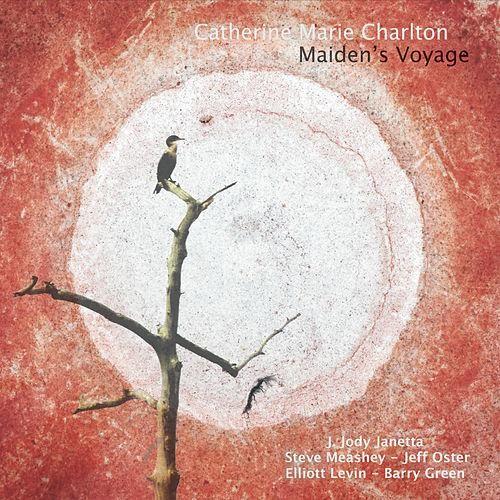 Catherine Marie Charlton's 2015 album, Maiden's Voyage. http://www.amazon.com/Maidens-Voyage-Catherine-Marie-Charlton/dp/B011CS9CAW/