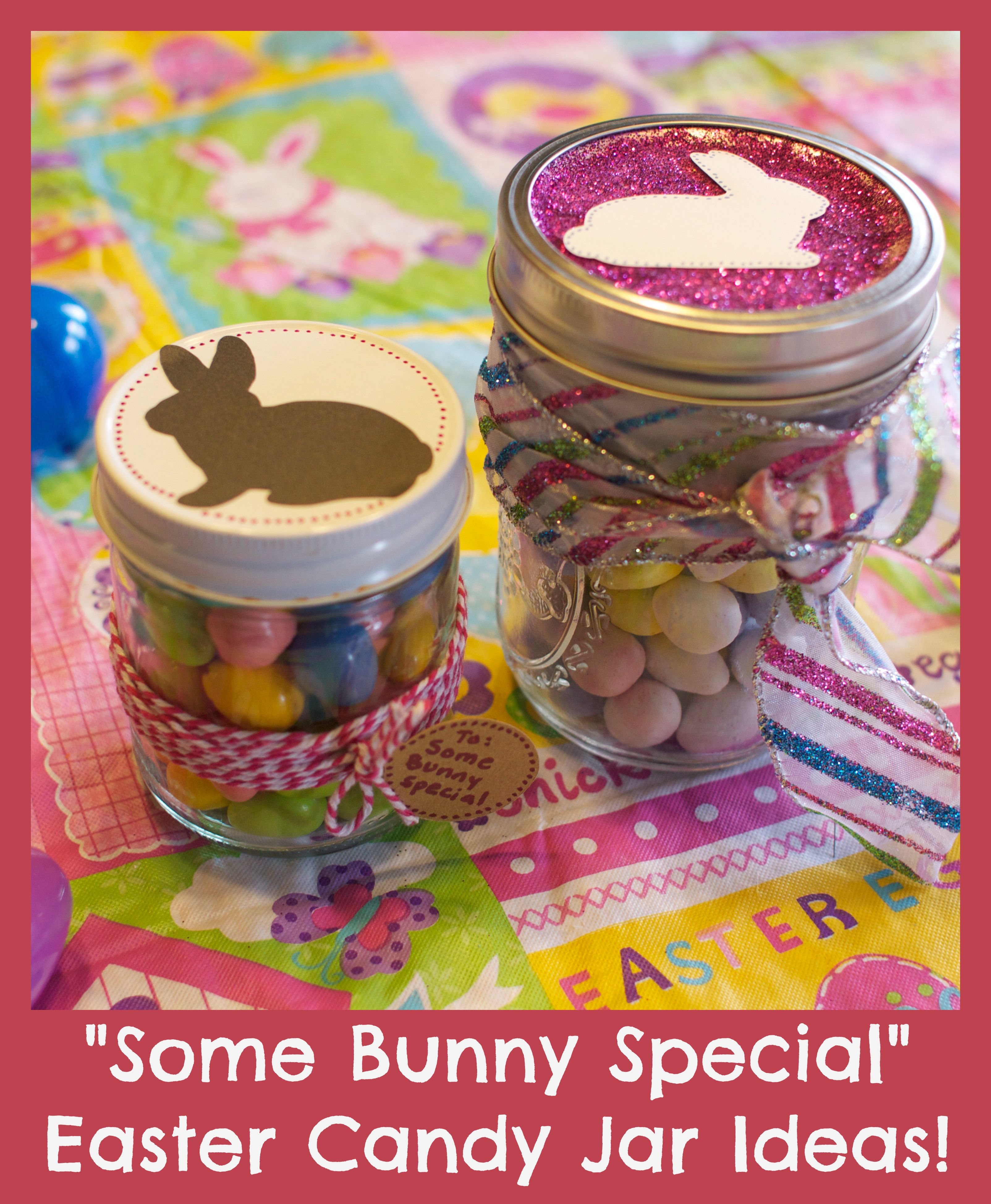 Some bunny special easter candy jar ideas made with the cricut some bunny special easter candy jar ideas makes a great teach gift negle Images