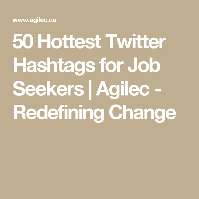 50 Hottest Twitter Hashtags for Job Seekers | Agilec - Redefining Change