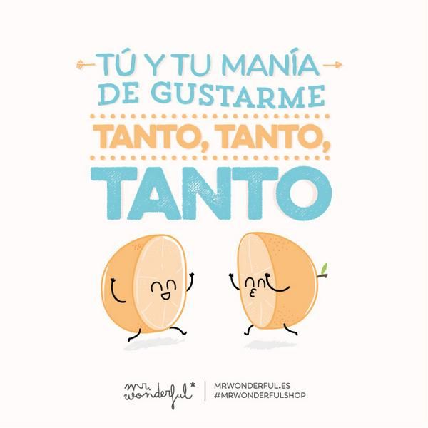 Tu Y Tu Mania De Gustarme Tanto Tanto Tanto By Mr Wonderful
