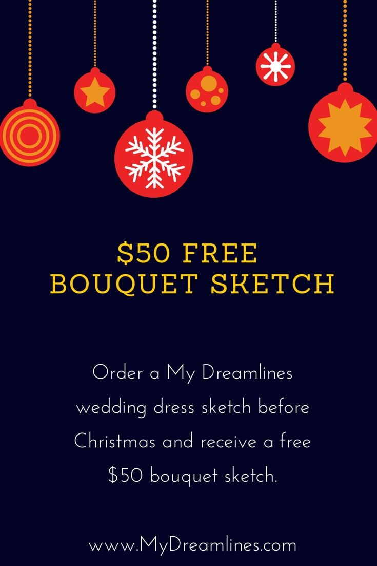 Christmas gift. Order a sketch and receive a free $50 bouquet sketch for a Christmas gift.  Click here to order a Christmas gift today. http://www.mydreamlines.com/2014/12/free-50-sketch-bouquet-christmas/